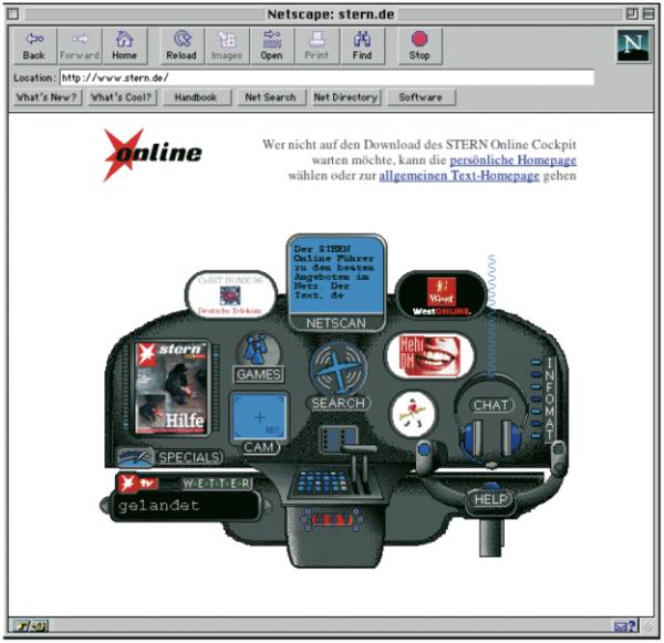 1995 publizierte Stern-Online seine erste Website im Internet. Die Gestaltung erfolgte durch Pixelpark. Mit der Metapher ›Cockpit‹ wurde wohl beabsichtigt, Begriffe wie Navigation, Cyberspace, Internet und Computerspiel in einem einzigen Sinnbild zusammenzufassen.