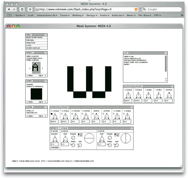 Die Firma Meek Systems entwickelte die Software Meek 4.0, mit der sich Pixel Fonts als Truetype Fonts erstellen lassen. Das Screendesign trägt dazu bei, dass die Funktion verstanden wird, ohne dass die Qualität der Form darunter leidet. Die Art, in der das Funktionale gestaltet wird, ist Teil des Screendesign. Screen- und Interfacedesign sind hier untrennbar miteinander verschmolzen (www.robmeek.com).