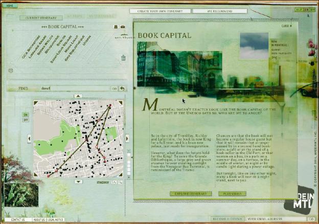 Diese Internetseite ermöglicht den Zugang zu einer Datenbank, um Fakten über die Stadt Montreal und ihre kulturellen und gastronomischen Angebote abzurufen, ohne dass je der Eindruck entsteht, mit einer Datenbank zu arbeiten (www.madeinmtl.com).