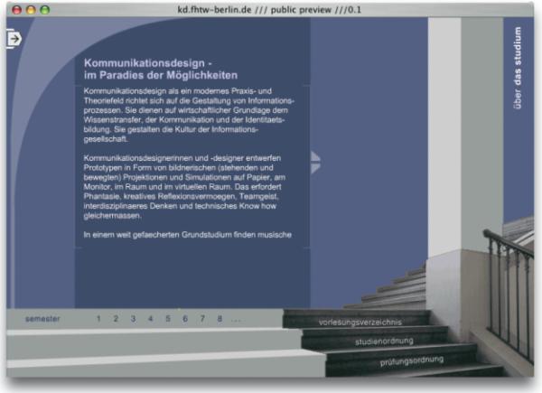 Internetportal des Studiengangs Kommunikationsdesign des Fachbereichs Gestaltung an der Fachhochschule für Technik und Wirtschaft Berlin (http://kd.fhtw-berlin.de; Design+ Umsetzung: Mark Engelhardt, Jan Frenzel; Betreuung: Prof. Thomas Born).