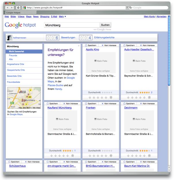 Google Hotpot – Alle Lokalitäten können bewertet und kommentiert werden. Die Bewertung steht in direkter Verbindung zu Google Maps und Google Plazes wodurch das Angebot vor allem für den Markt der ›mobile Devices‹ interessant ist.
