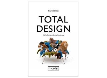 …das totale Design – Buch von Mateo Kries – Er hat Design nicht verstanden