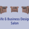 Life & Business Design Salon